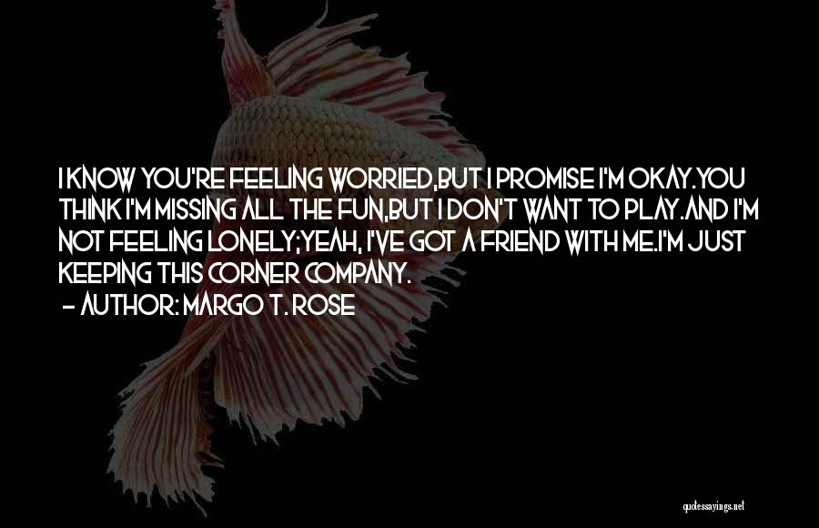 Feeling Not Ok Quotes By Margo T. Rose