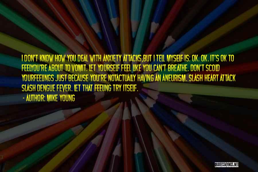Feeling Not Ok Quotes By Mike Young