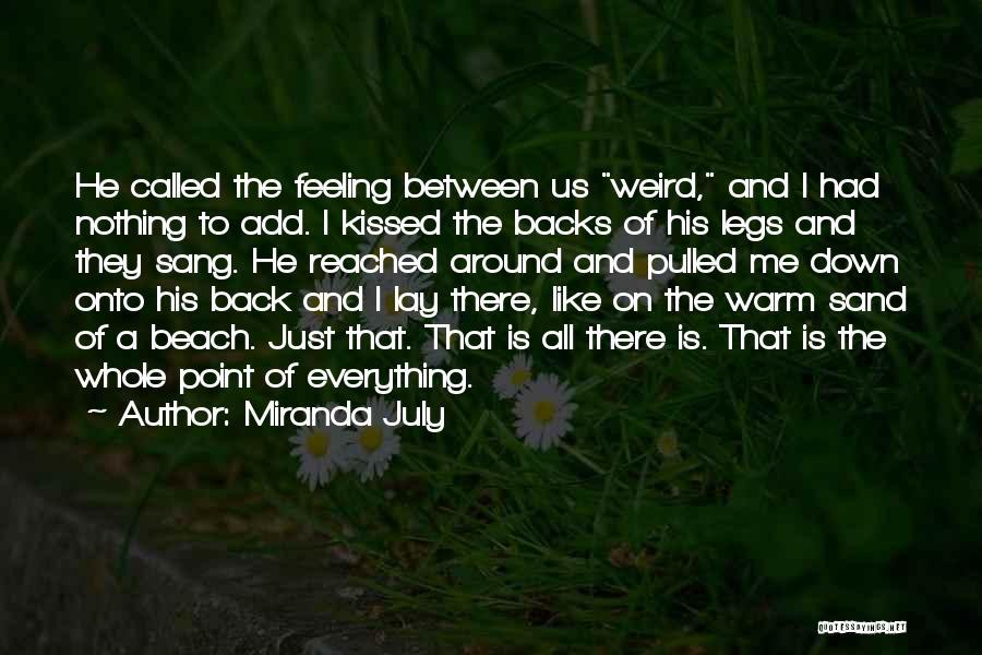 Feeling Not Ok Quotes By Miranda July