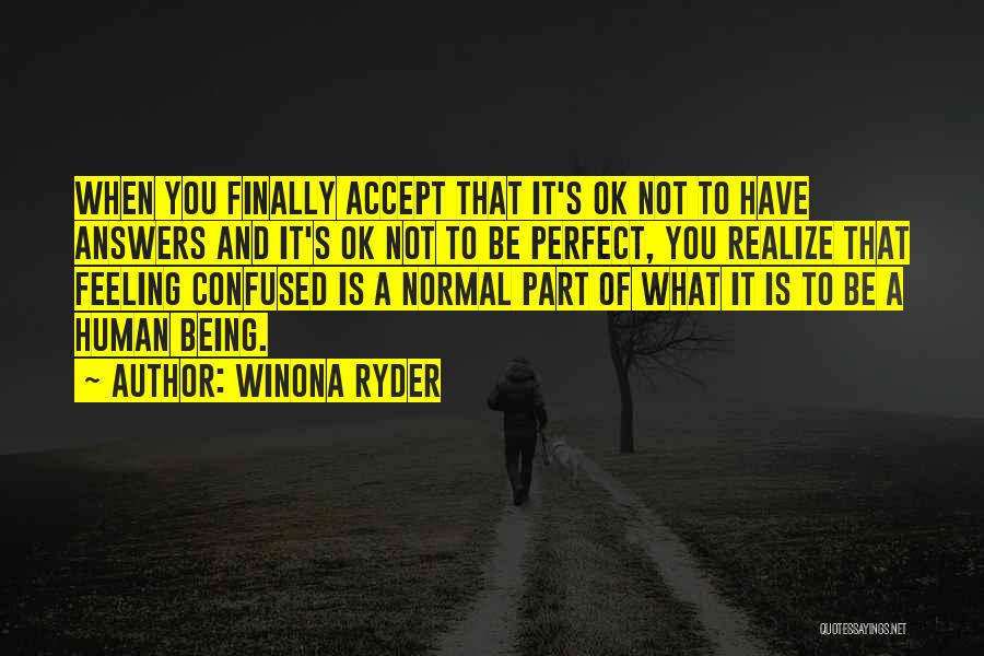 Feeling Not Ok Quotes By Winona Ryder
