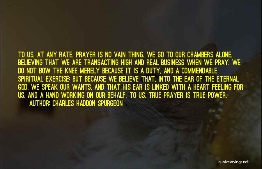 Feeling Of Alone Quotes By Charles Haddon Spurgeon