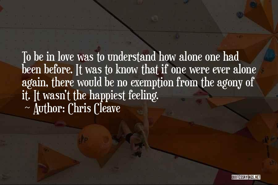 Feeling Of Alone Quotes By Chris Cleave