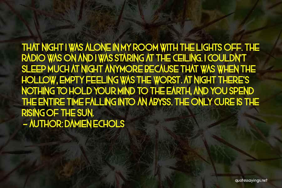 Feeling Of Alone Quotes By Damien Echols