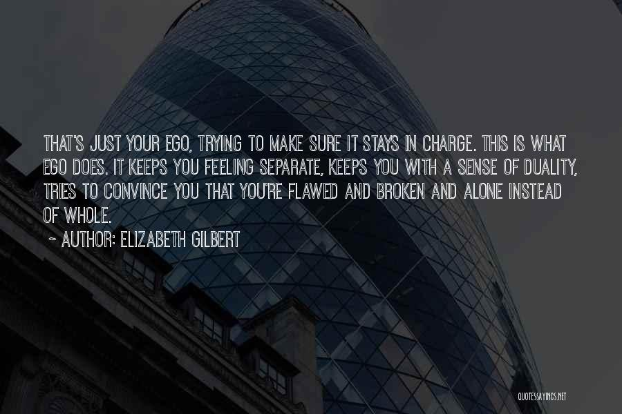 Feeling Of Alone Quotes By Elizabeth Gilbert