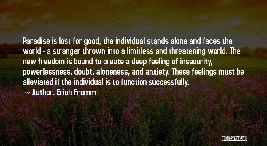 Feeling Of Alone Quotes By Erich Fromm