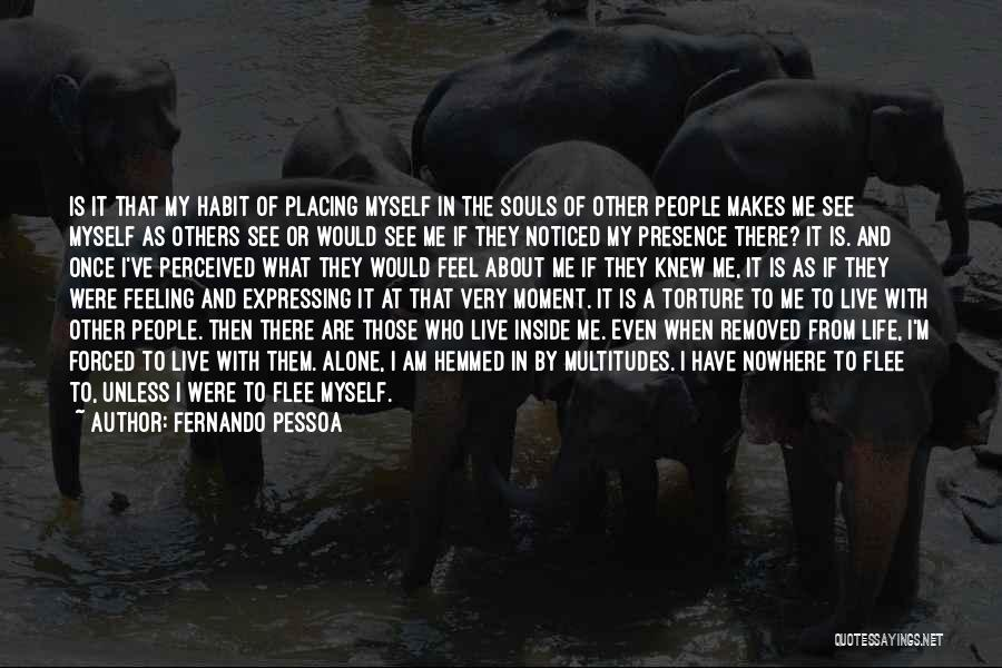 Feeling Of Alone Quotes By Fernando Pessoa