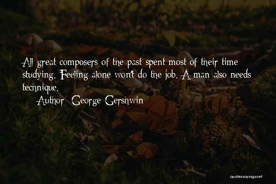 Feeling Of Alone Quotes By George Gershwin
