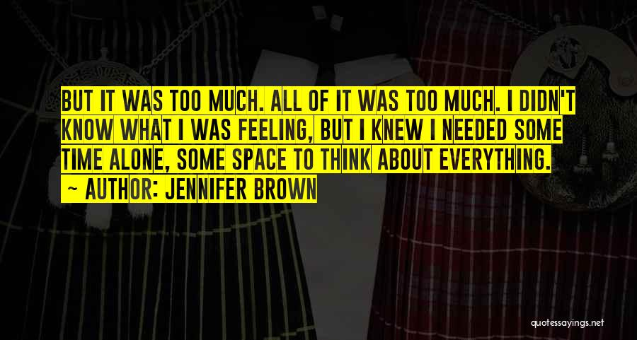 Feeling Of Alone Quotes By Jennifer Brown