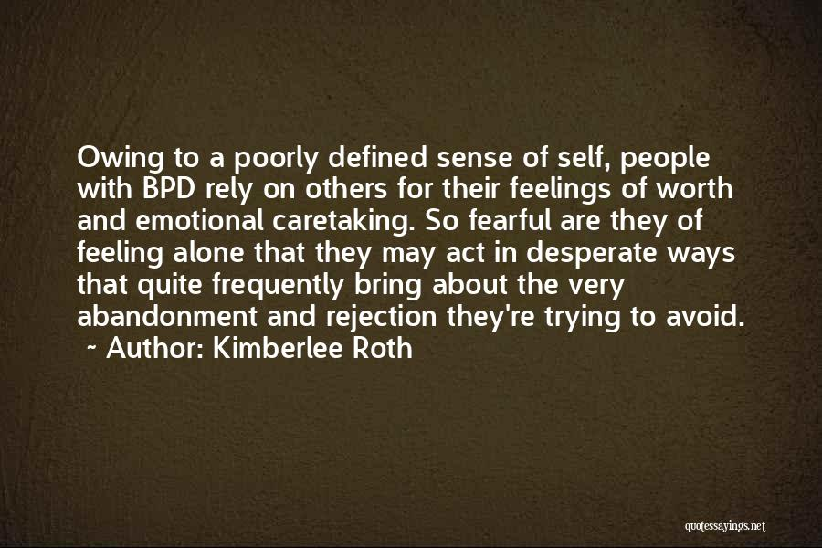 Feeling Of Alone Quotes By Kimberlee Roth