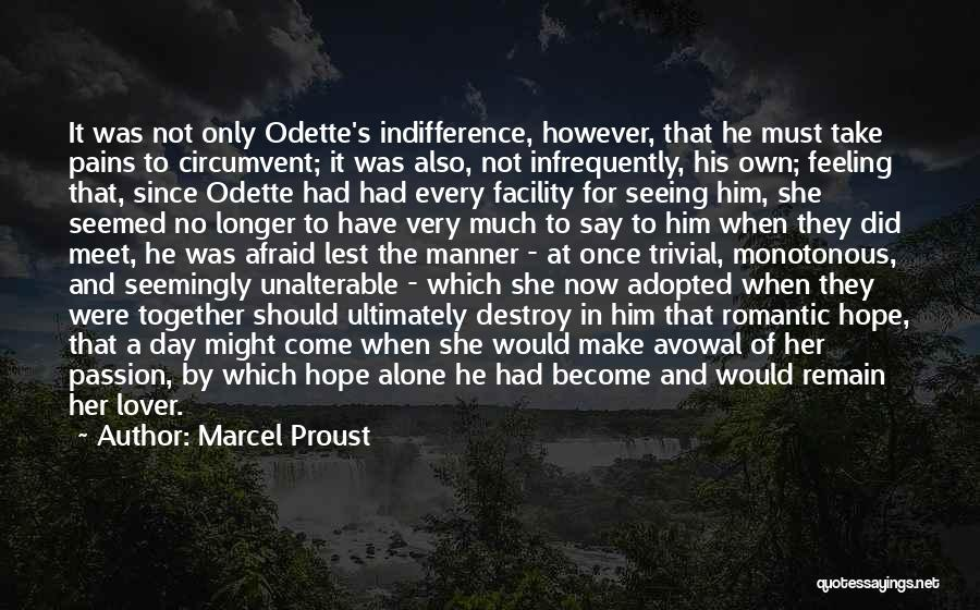 Feeling Of Alone Quotes By Marcel Proust