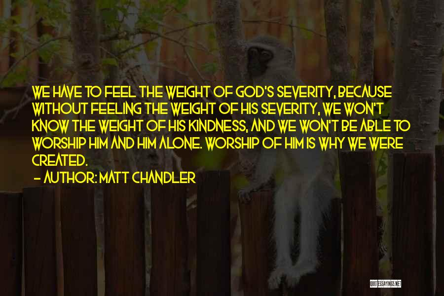Feeling Of Alone Quotes By Matt Chandler