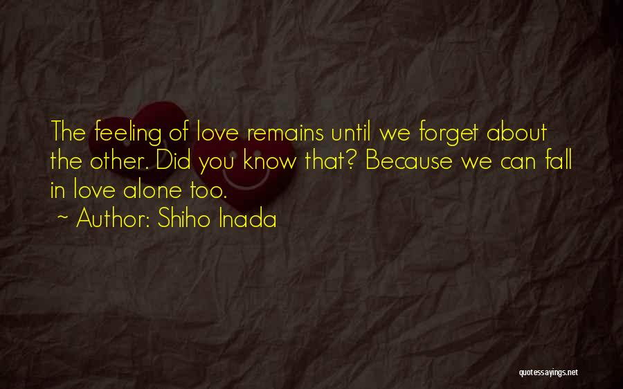 Feeling Of Alone Quotes By Shiho Inada