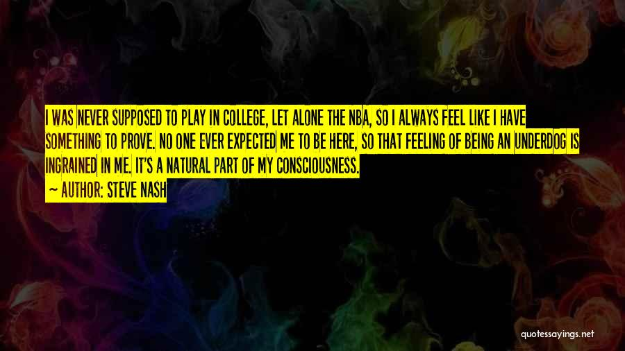 Feeling Of Alone Quotes By Steve Nash