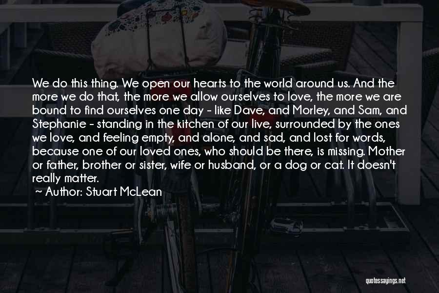 Feeling Of Alone Quotes By Stuart McLean