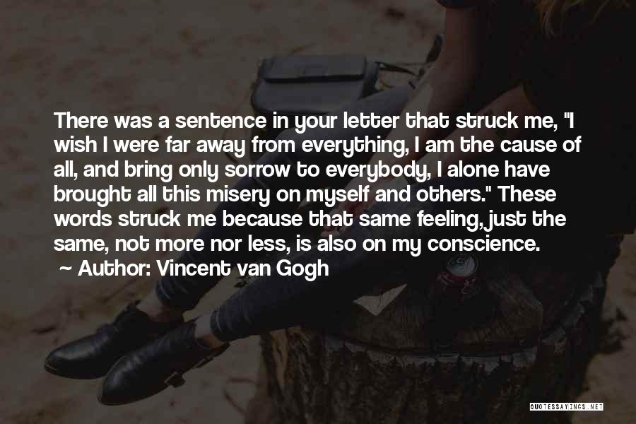 Feeling Of Alone Quotes By Vincent Van Gogh