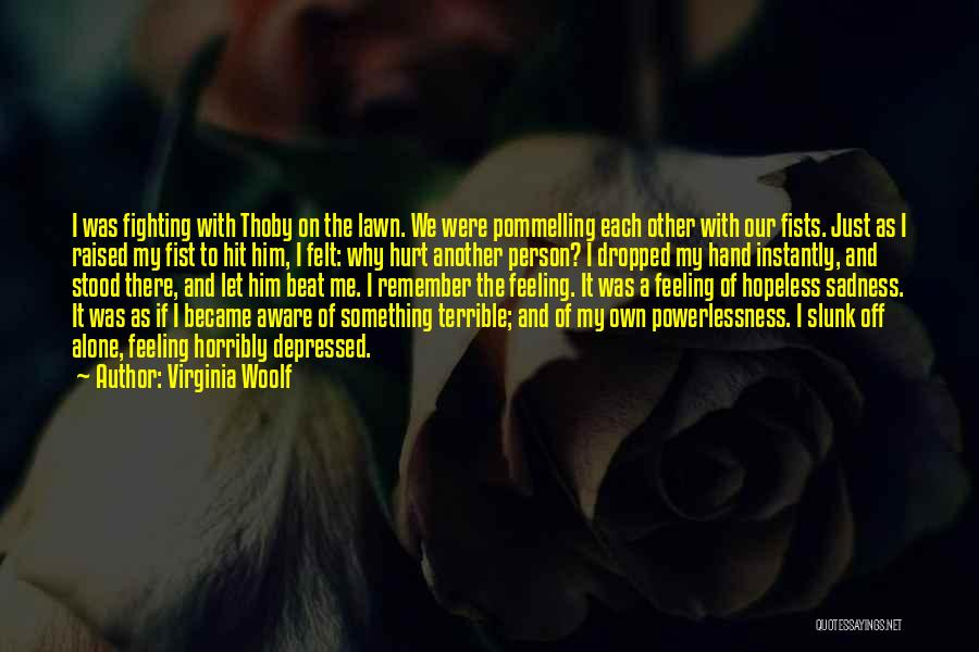Feeling Of Alone Quotes By Virginia Woolf