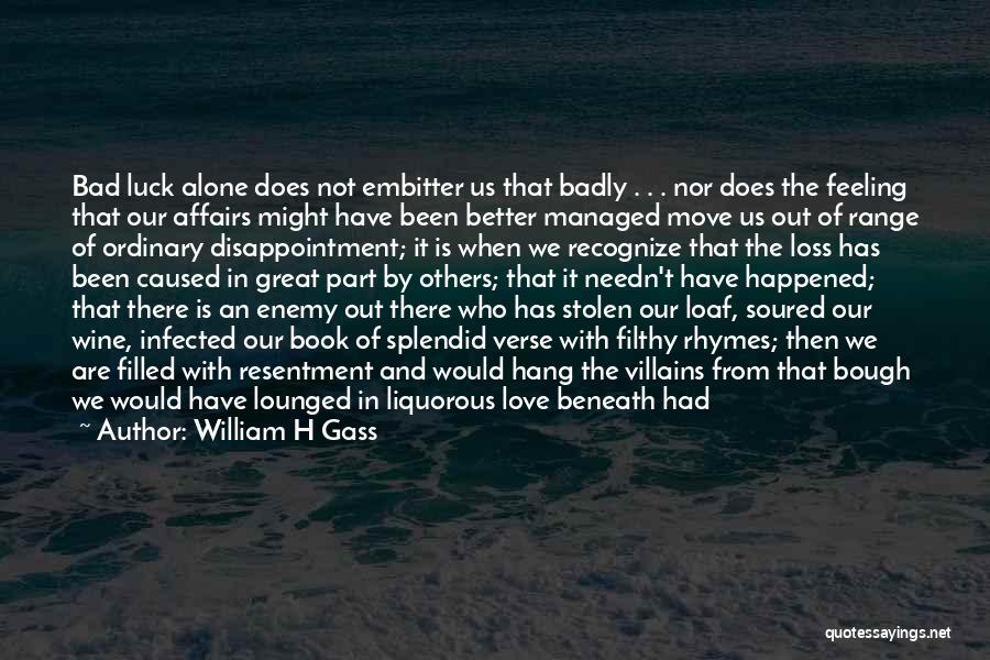 Feeling Of Alone Quotes By William H Gass