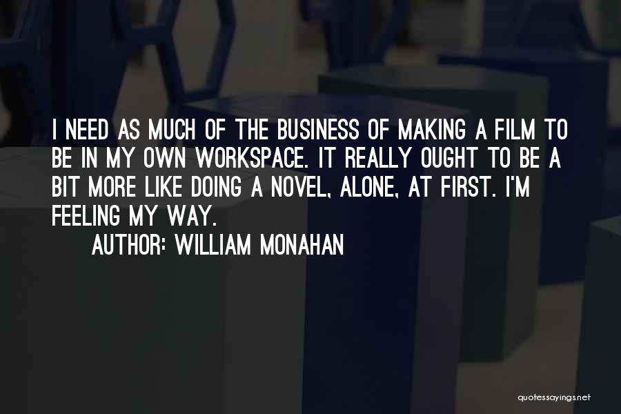 Feeling Of Alone Quotes By William Monahan