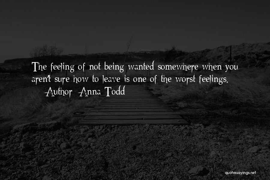 Top 30 Feeling Of Not Being Wanted Quotes & Sayings