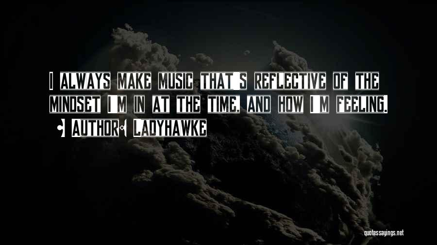 Feeling Reflective Quotes By Ladyhawke