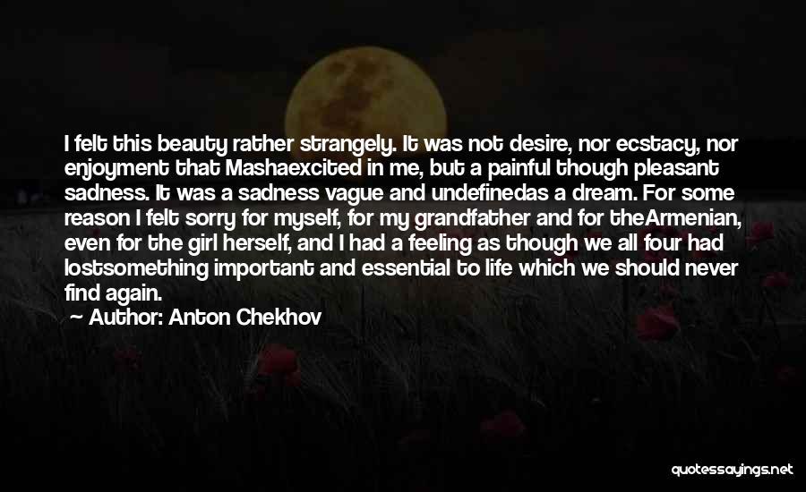 Feeling Sadness Quotes By Anton Chekhov