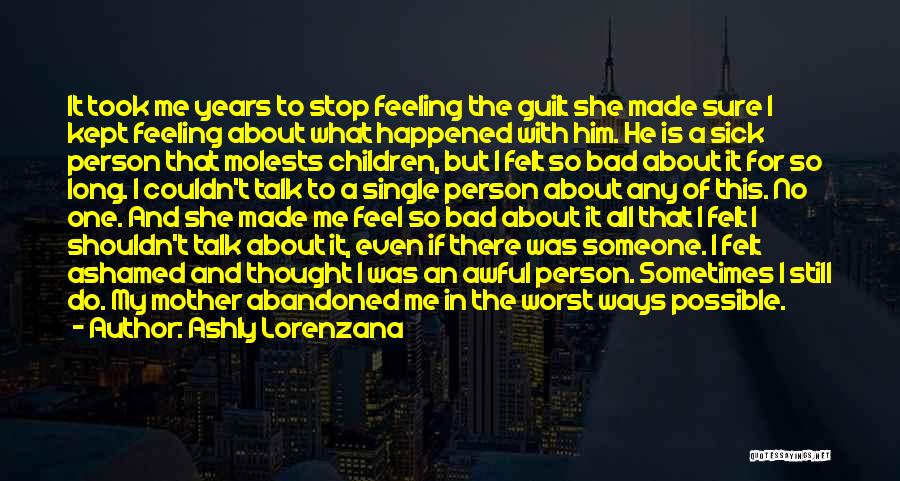 Feeling Sadness Quotes By Ashly Lorenzana
