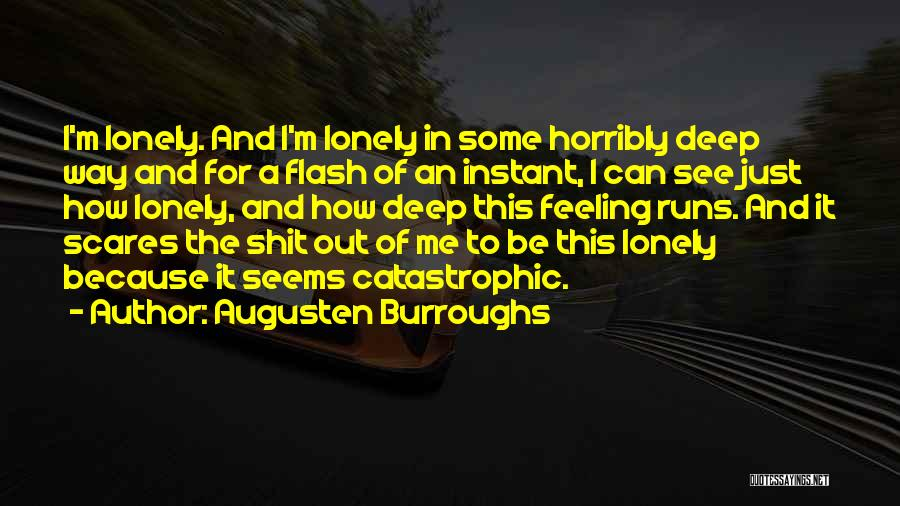Feeling Sadness Quotes By Augusten Burroughs