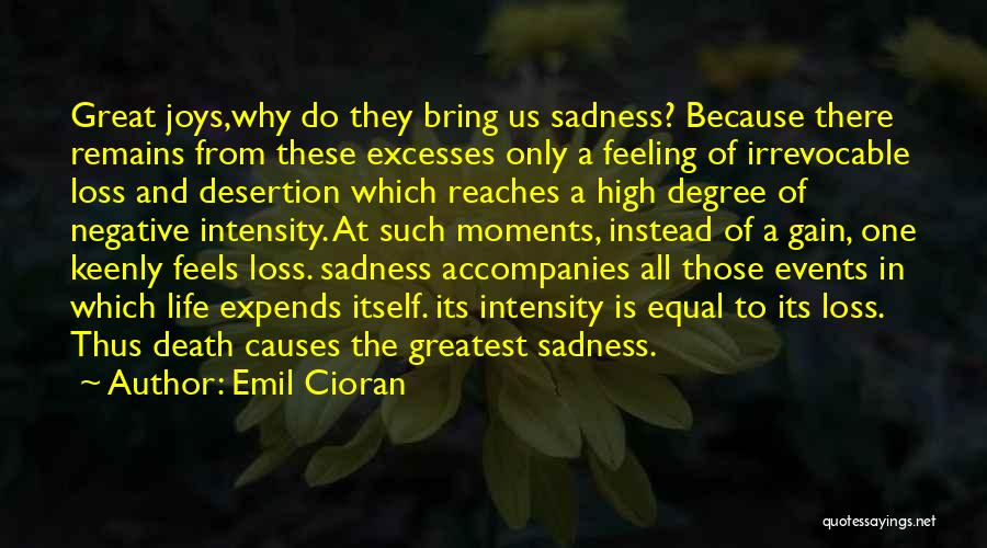 Feeling Sadness Quotes By Emil Cioran
