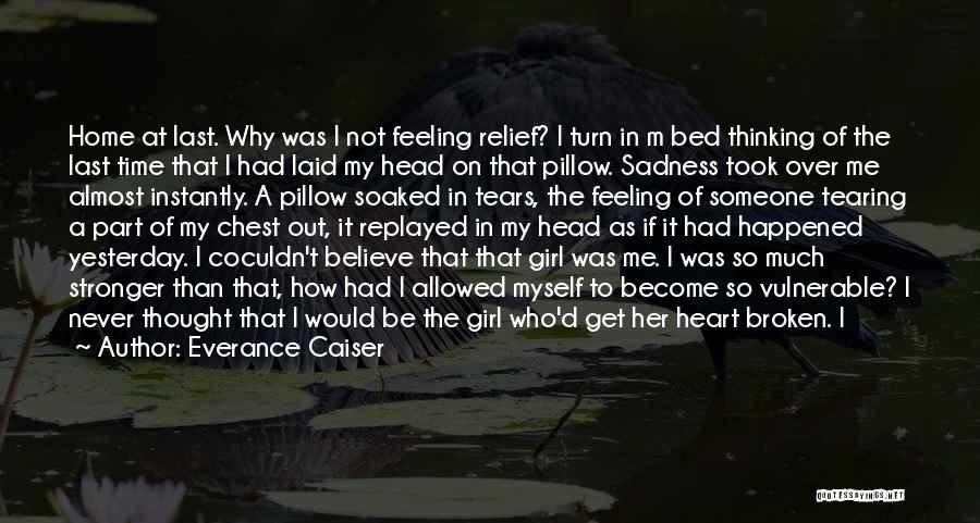 Feeling Sadness Quotes By Everance Caiser