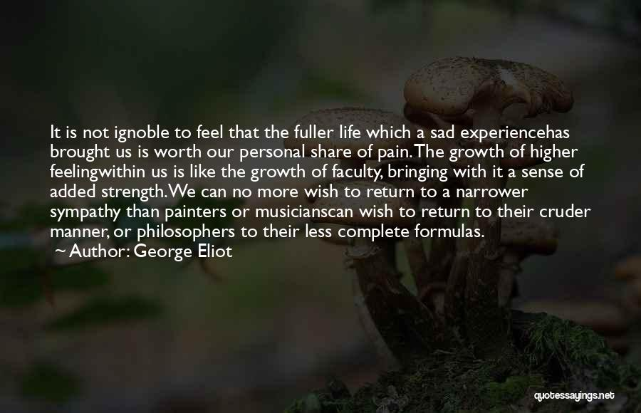 Feeling Sadness Quotes By George Eliot