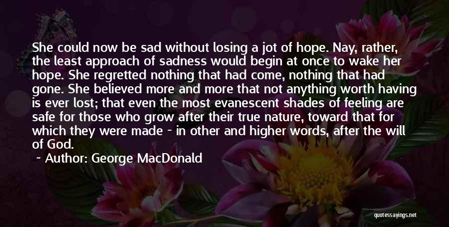 Feeling Sadness Quotes By George MacDonald