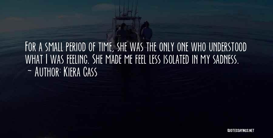 Feeling Sadness Quotes By Kiera Cass