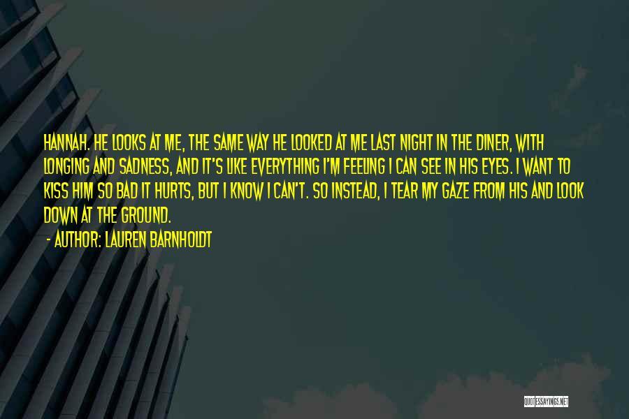 Feeling Sadness Quotes By Lauren Barnholdt