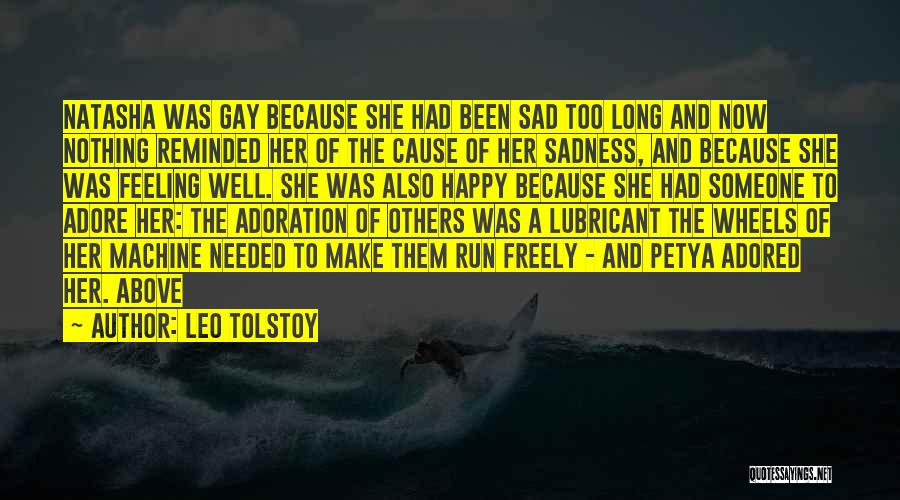 Feeling Sadness Quotes By Leo Tolstoy