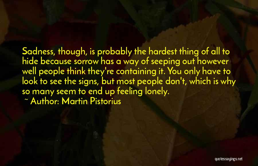 Feeling Sadness Quotes By Martin Pistorius