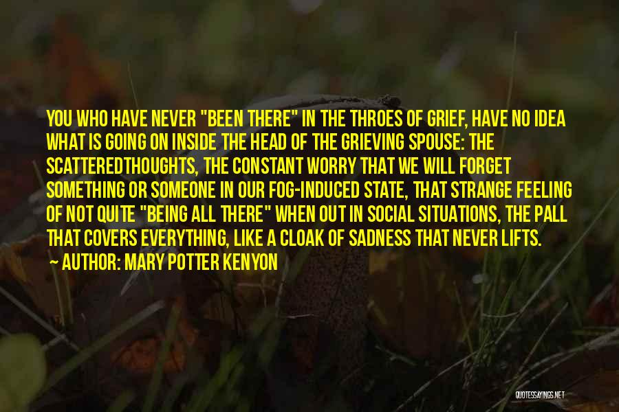 Feeling Sadness Quotes By Mary Potter Kenyon