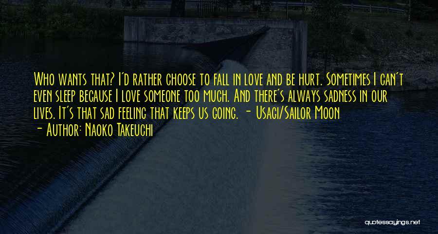 Feeling Sadness Quotes By Naoko Takeuchi