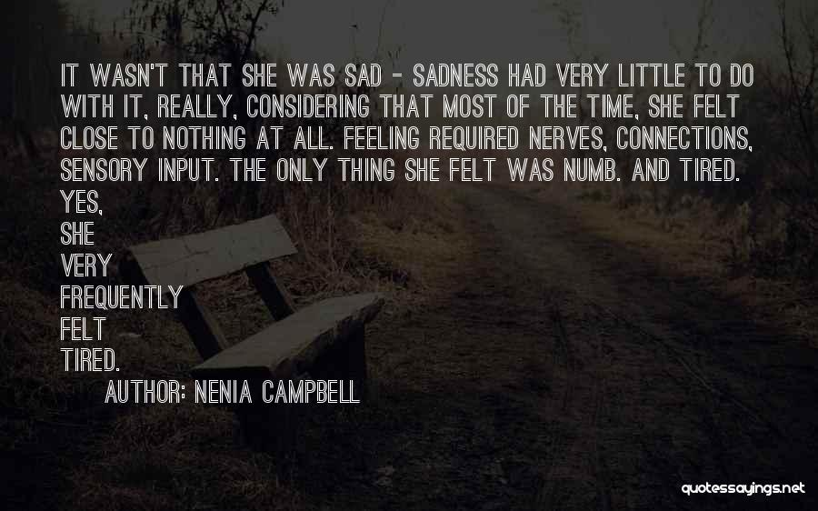 Feeling Sadness Quotes By Nenia Campbell