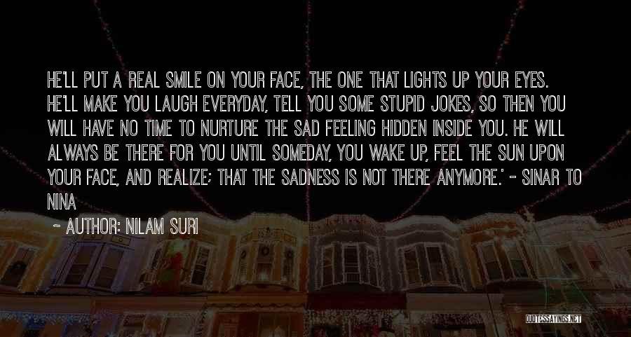 Feeling Sadness Quotes By Nilam Suri