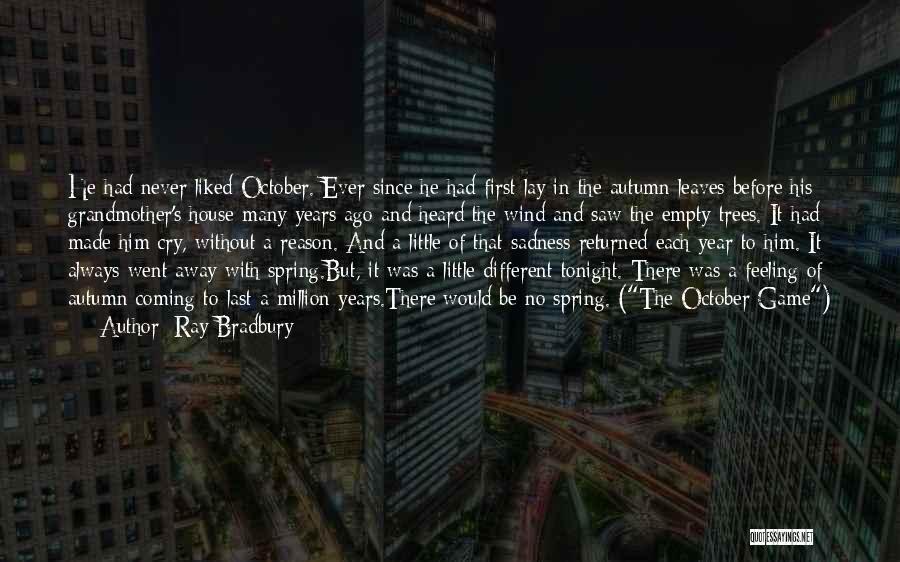 Feeling Sadness Quotes By Ray Bradbury