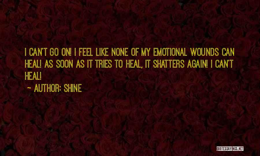 Feeling Sadness Quotes By Shine