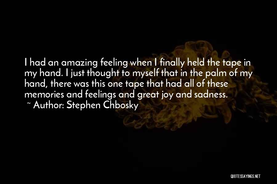 Feeling Sadness Quotes By Stephen Chbosky