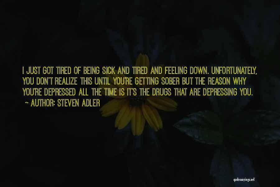 Feeling Sick And Tired Quotes By Steven Adler