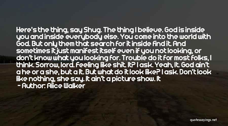 Feeling So Much Happy Quotes By Alice Walker