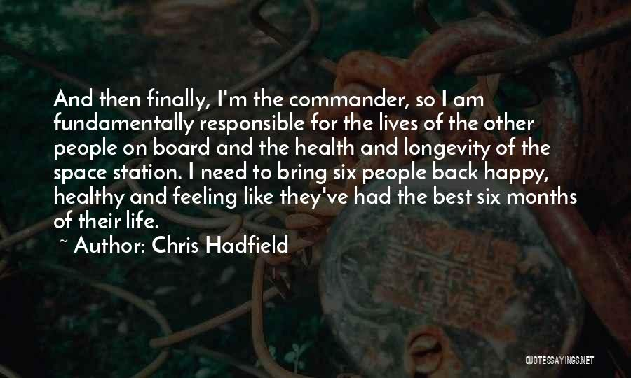 Feeling So Much Happy Quotes By Chris Hadfield