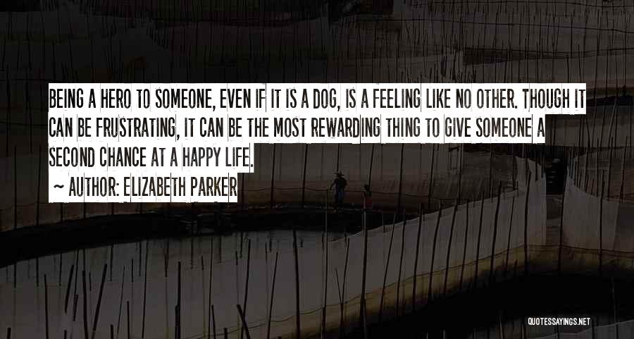 Feeling So Much Happy Quotes By Elizabeth Parker