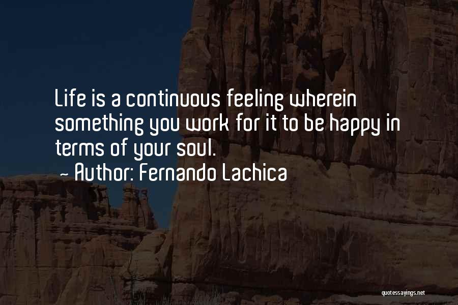 Feeling So Much Happy Quotes By Fernando Lachica