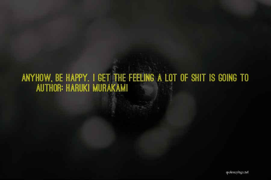 Feeling So Much Happy Quotes By Haruki Murakami
