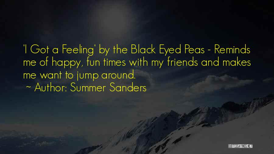 Feeling So Much Happy Quotes By Summer Sanders
