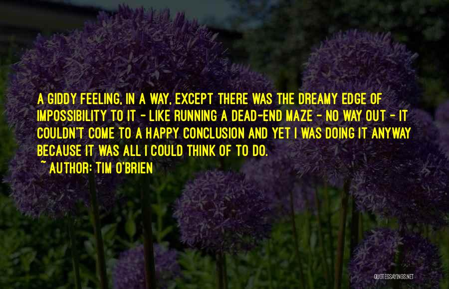 Feeling So Much Happy Quotes By Tim O'Brien